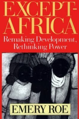 Except-Africa: Remaking Development, Rethinking Power