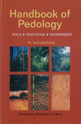 Handbook of Pedology: Soils, Vegetation, Environment