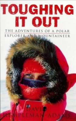 Toughing It Out: The Adventures of a Polar Explorer and Mountaineer