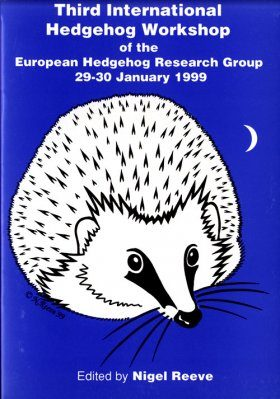 Third International Hedgehog Workshop of the European Hedgehog Research Group 29-30 January 1999