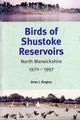Birds of Shustoke Reservoirs: North Warwickshire 1970-1997