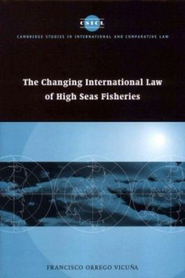 Changing International Law of High Seas Fisheries