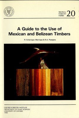 A Guide to the Use of Mexican and Belizean Timber