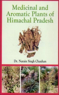 Medicinal and Aromatic Plants of Himachal Pradesh