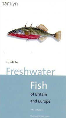 The Hamlyn Guide to Freshwater Fish of Britain and Europe