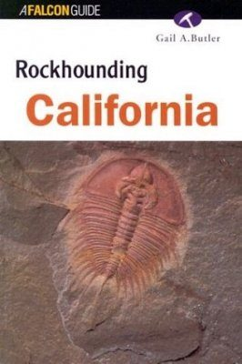 Rockhounding California (Rockhound's Guide Series)