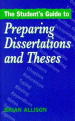 A Students Guide to Preparing Dissertations and Theses