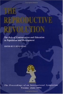 Reproductive Revolution: The Role of Contraception & Education in Population & Development