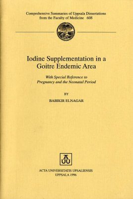 Iodine Supplementation in a Goitre Endemic Area: With Special Reference to Pregnancy and the Neonatal Period