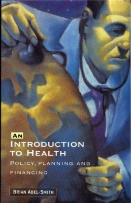 Introduction to Health: Policy, Planning and Financing