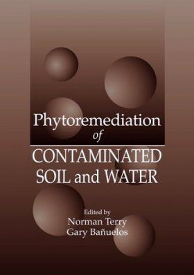 Phytoremeditation of Contaminated Soil and Water