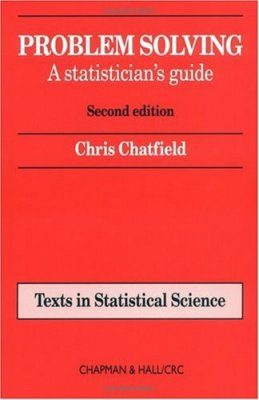 Problem Solving: A Statisticians Guide