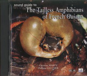 Tailless Amphibians of French Guíana / Guide Sonore des Amphibiens Anores de Guyane
