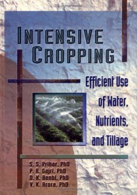 Intensive Cropping: Efficient Use of Water, Nutrients and Tillage