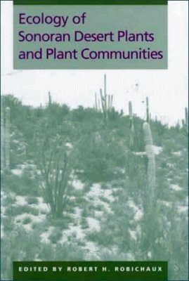 Ecology of Sonoran Desert Plants and Plant Communities