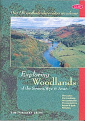 Exploring Woodlands in the Severn, Wye and Avon
