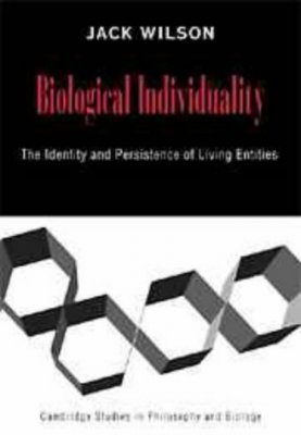 Biological Individuality: The Identity and Persistence of Living Entities