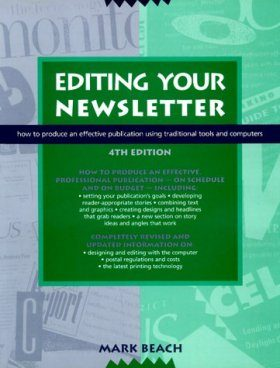 Editing Your Newsletter: How to Produce an Effective Publication Using Traditional Tools and Computers
