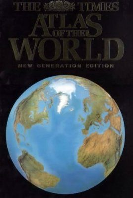 Times Atlas of the World: New Generation Edition