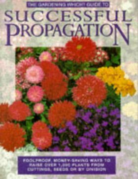 The Gardening Which? Guide to Successful Propagation