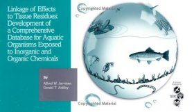Linkage of Effects to Tissue Residues: Development of a Comprehensive Database for Aquatic Organisms Exposed to Inorganic & Organic Chemicals