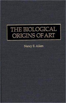 The Biological Origins of Art