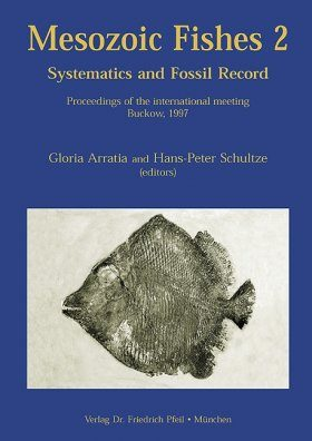 Mesozoic Fishes 2 – Systematics and the Fossil Record