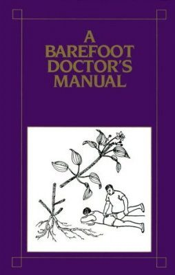 Barefoot Doctor's Manual