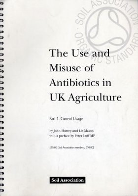 The Use and Misuse of Antibiotics in UK Agriculture, Part 1