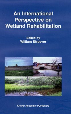 An International Perspective on Wetland Rehabilitation