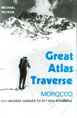 Great Atlas Traverse, Morocco: Volume 2 - Ayt Bou Wgemmaz to Midelt