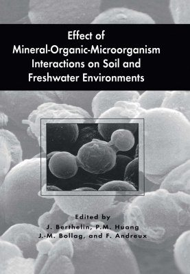 Effect of Mineral-Organic-Micro-organism Interactions on Soil and Freshwater Environments