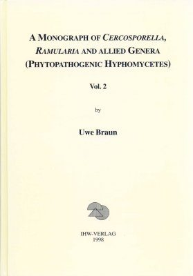 A Monograph of Cercosporella, Ramularia and Allied Genera (Phytopathogenic Hyphomycetes), Volume 2