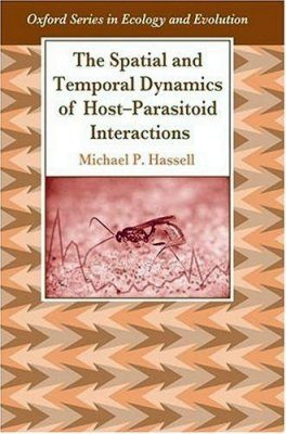 The Spatial and Temporal Dynamics of Host-Parasitoid Interactions