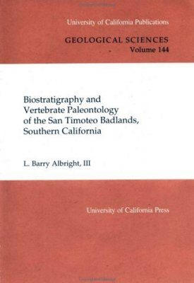 Biostratigraphy and Vertebrate Paleontology of the San Timoteo Badlands, Southern California