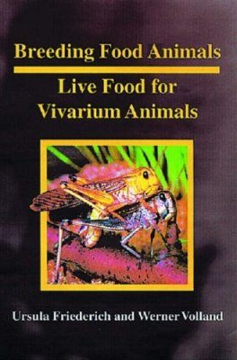 Breeding Food Animals-Live Food for Vivarium Animals