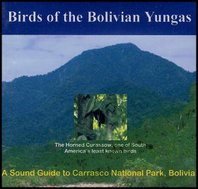 Birds of the Bolivian Yungas: A Sound Guide to Carrasco National Park, Bolivia (2CD)