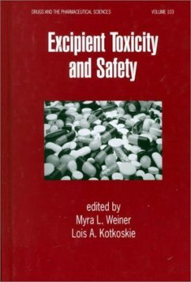 Excipient Toxicity and Safety: Drugs and Pharmaceutical Sciences Volume 103