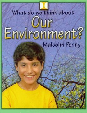 What Do We Think of our Environment?