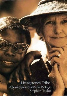 Livingstone's Tribe: A Journey from Zanzibar to the Cape