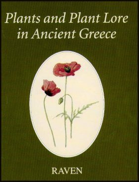 Plants and Plant Lore in Ancient Greece