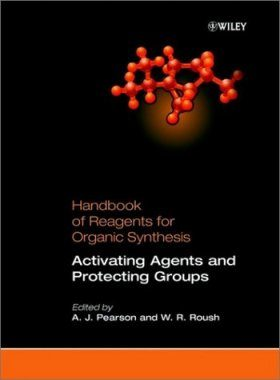 Handbook of Reagents for Organic Synthesis: Activating and Protecting Agents