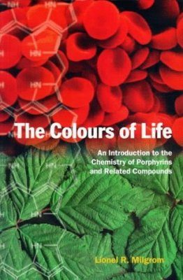 Colours of Life: Introduction to the Chemistry of Porphyrins and Related Compounds