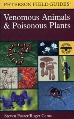 Peterson Field Guide to Venomous Animals and Poisonous Plants