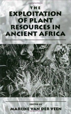 The Exploitation of Plant Resources in Ancient Africa