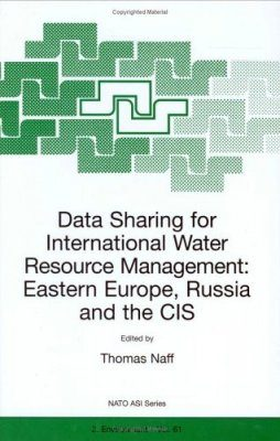 Data Sharing for International Water Resource Management: Eastern Europe Russia and the CIS
