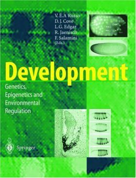 Development: Genetics, Epigenetics and Environmental Regulation