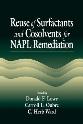 Reuse of Surfactants and Cosolvents for NAPL Remediation