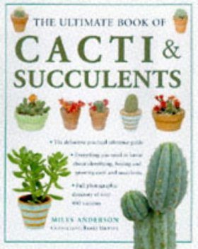 The Ultimate Book of Cacti & Succulents