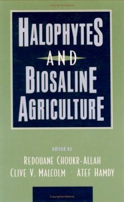 Halophytes and Biosaline Agriculture